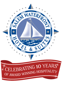 Salem Waterfront Hotel & Suites -- 10th Anniversary